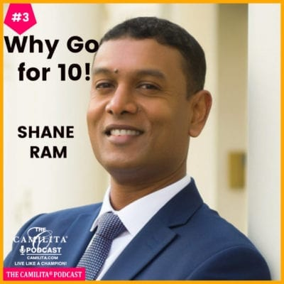 3: Shane Ram | Why Go for 10!