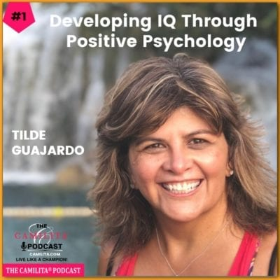 1: Tilde Guajardo | Developing IQ Through Positive Psychology