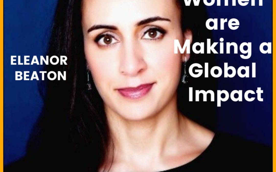 14: Eleanor Beaton | How Women are Making a Global Impact