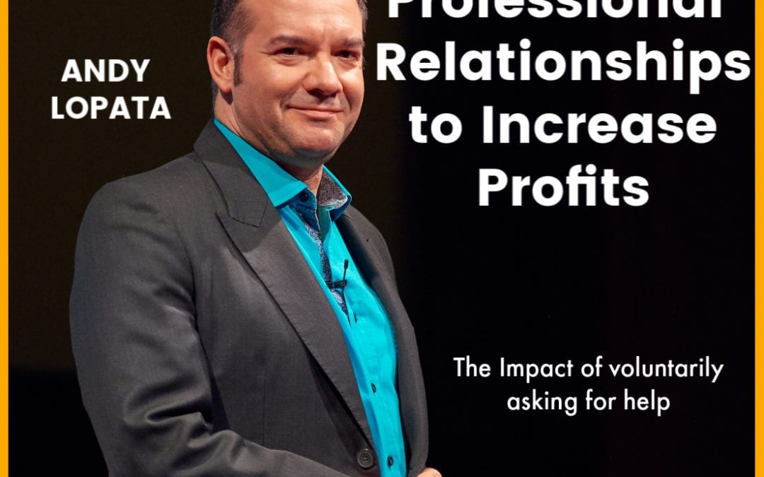 30: Andy Lopata | How to Build Professional Relationships to Increase Profits