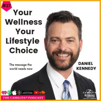 27: Daniel Kennedy   Your Wellness, Your Lifestyle Choice