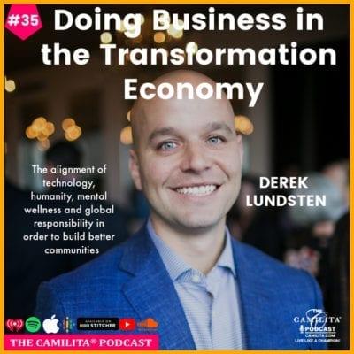 35: Derek Lundsten | Doing Business in the Transformation Economy
